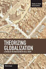 Theorizing Globalization: A Critique of the Mediaization of Social Theory: Volume 47 by Marko Ampuja (Paperback, 2014)