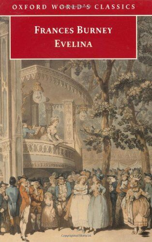 Evelina: Or the History of A Young Lady's Entrance into the World (Oxford Worl,
