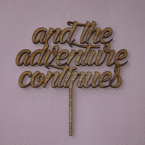 Wedding Rustic Wooden Cake Topper Engagment, And the Adventure Continues