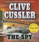 The Spy: An Isaac Bell Adventure by Justin Scott, Clive Cussler (CD-Audio, 2012)