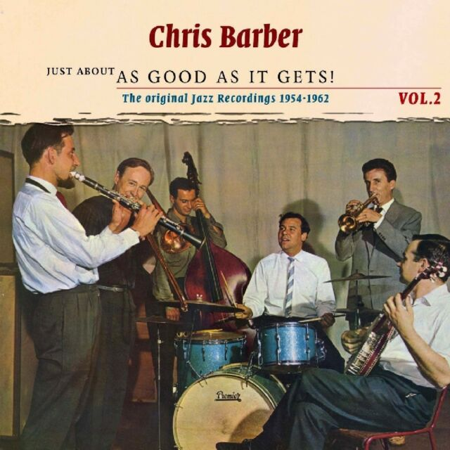 Chris Barber - Just About As Good As It Gets!, Vol. 2