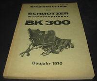 Ersatzteilliste Schmotzer Bunkerköpfroder BK 300 Baujahr 1970 ET Liste