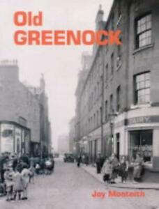 Old-Greenock-Von-Freude-Monteith-Neues-Buch-Gratis-amp-Taschenbuch