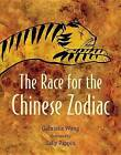 The Race for the Chinese Zodiac by Gabrielle Wang (Hardback, 2013)