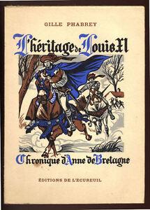 GILLE-PHABREY-L-039-HERITAGE-DE-LOUIS-XI-CHRONIQUE-D-039-ANNE-DE-BRETAGNE