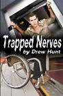 Trapped Nerves by Drew Hunt (Paperback / softback, 2010)
