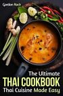 The Ultimate Thai Cookbook: Thai Cuisine Made Easy by Gordon Rock (Paperback / softback, 2014)