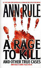 Rage to Kill by Ann Rule (Paperback, 1999)
