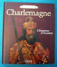 "ROIS DE FRANCE "" CHARLEMAGNE 768-814  ""   EDITION ATLAS"
