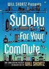 Will Shortz Presents Sudoku for Your Commute: 200 Challenging Puzzles by St Martin's Press (Paperback / softback, 2014)