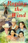 Roping the Wind by A Robert Hill (Paperback / softback, 2001)