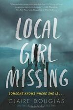 Local Girl Missing by Claire Douglas (2017, Paperback)