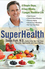 Superhealth: 6 Simple Steps, 6 Easy Weeks, 1 Longer, Healthier Life by Steven Pratt, Sharyn Kolberg (Hardback, 2009)