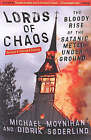 Lords Of Chaos - 2nd Edition: The Bloody Rise of the Satanic Metal Underground by Didrick Soderlind, Michael Moynihan (Paperback, 2003)