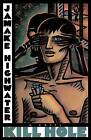 Kill Hole by Highwater (Paperback, 1993)