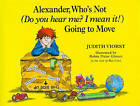 Alexander, Who's Not (Do You Hear Me? I Mean It!) Going to Move by Judith Viorst (Hardback, 1995)