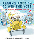 Around America to Win the Vote: Two Suffragists, a Kitten, and 10,000 Miles by Mara Rockliff (Hardback, 2016)