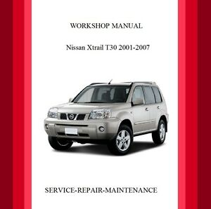 2001 2007 nissan x trail t30 workshop service repair manual auto ebay rh m ebay ie nissan x trail t30 service manual pdf nissan x trail maintenance manual free