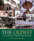 The Oldest: A Facinating List of Britain's Oldest Everything by Julian Calder, Alistair Bruce (Hardback, 2005)