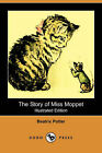 The Story of Miss Moppet (Illustrated Edition) (Dodo Press) by Beatrix Potter (Paperback / softback, 2007)