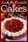 Just Me Cookin Cakes 9780595283576 by Dawn Marie Schrandt Paperback