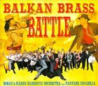 Balkan Brass Battle * by Fanfare Ciocarlia/Boban & Marko Markovic Orchestra/Boban Markovic/Boban Markovic Orkestar (CD, May-2011, Asphalt Tango Records)