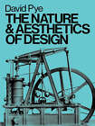 The Nature and Aesthetics of Design by David Pye (Paperback, 2000)