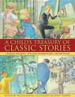 A Child's Treasury of Classic Stories: Charles Dickens -  William Shakespeare - Oscar Wilde by Anness Publishing (Hardback, 2012)