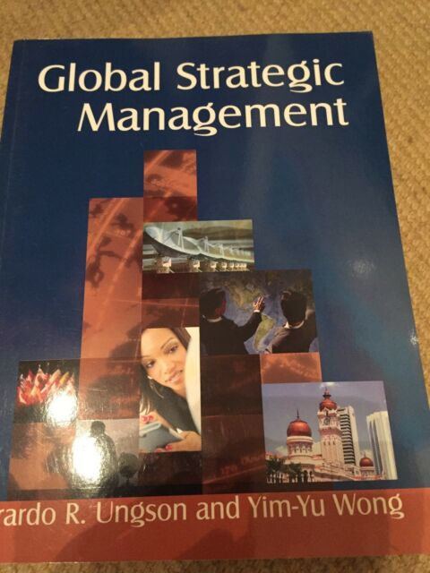 Global Strategic Management by Gerardo R. Ungson, Yim-Yu Wong (Paperback, 2007)