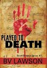 Played to Death by Bv Lawson (Hardback, 2014)