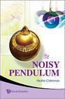 The Noisy Pendulum by Moshe Gitterman (Hardback, 2008)