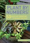Plant by Numbers : 50 Houseplant Combinations to Decorate Your Space by Steve Asbell (2014, Paperback)