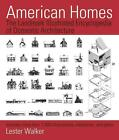 American Homes: The Landmark Illustrated Encyclopedia of Domestic Architecture von Lester Walker (2015, Taschenbuch)
