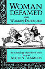 Woman Defamed and Woman Defended: An Anthology of Medieval Texts by Oxford University Press (Paperback, 1992)