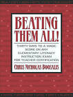 Beating Them All!: Thirty Days to a Magic Score on Any Elementary Literacy Instruction Exam for Teacher Certification by Chris Nicholas Boosalis (Paperback, 2003)