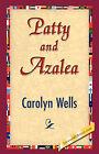 Patty and Azalea by Carolyn Wells (Hardback, 2007)