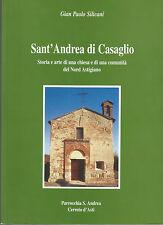 GIAN PAOLO SILICANI: SANT'ANDREA DI CASAGLIO / STORIA E ARTE_CERRETO D'ASTI 1996