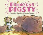 Princess Pigsty by Cornelia Funke (Paperback, 2007)