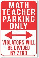 Math Teacher Parking Only - Violators Will Be Divided By Zero - Funny Poster