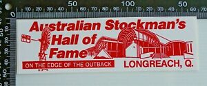 VINTAGE-AUSTRALIAN-STOCKMAN-039-S-HALL-OF-FAME-LONGREACH-ADVERTISING-PROMO-STICKER