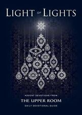 Light of Lights: Advent Devotions from The Upper Room Daily Devotional Guide