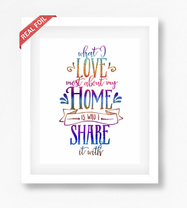 Foil Print What I love most about my home is who I share it with