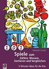 101 Spiele zum Zählen, Messen, Sortieren und Vergleichen von Ulrike Blucha und Iris Knauf (2012, Kunststoffeinband)