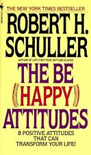The Be (Happy) Attitudes : 8 Positive Attitudes That Can Transform Your Life! by Robert H. Schuller (1987, Paperback)