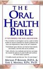 The Oral Health Bible by Earl L. Mindell, Michael P. Bonner (Paperback, 2003)