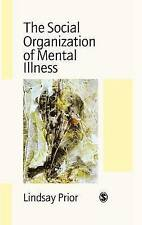 The Social Organization of Mental Illness by Prior, Lindsay