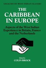 The Caribbean in Europe : Aspects of the West Indian Experience in Britain,...