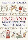 England: 1000 Things You Need to Know by Nicholas Hobbes (Hardback, 2006)