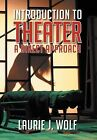 Introduction to Theater: A Direct Approach by Laurie J Wolf (Hardback, 2012)
