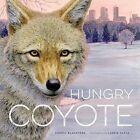Hungry Coyote by Cheryl Blackford (Hardback, 2015)